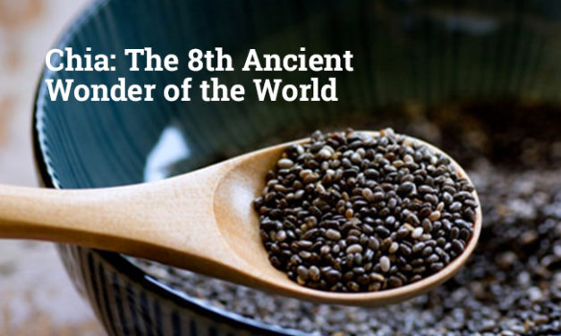 Chia: The 8th Ancient Wonder of the World