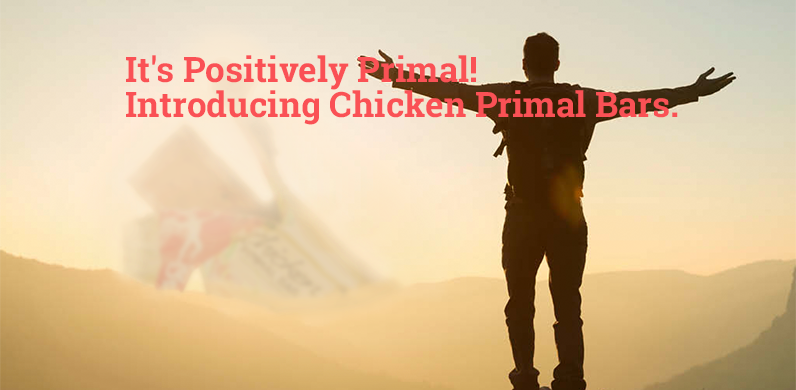 It's Positively Primal! Introducing Chicken Primal Bars.