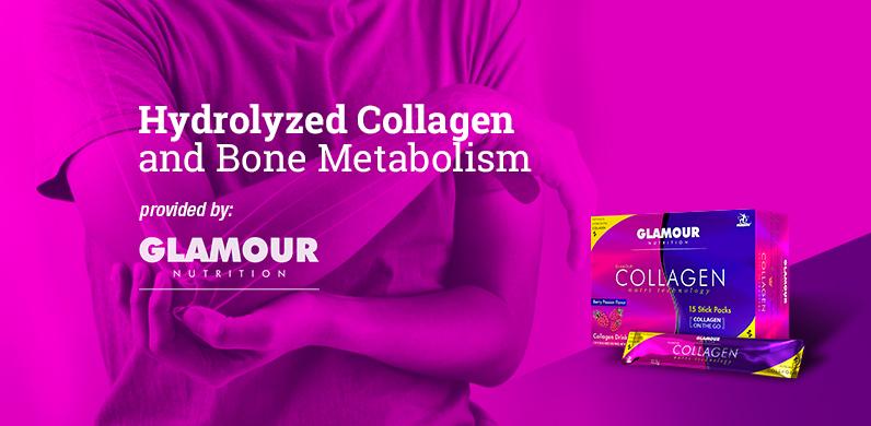 Hydrolyzed Collagen and Bone Metabolism via Glamour Nutrition