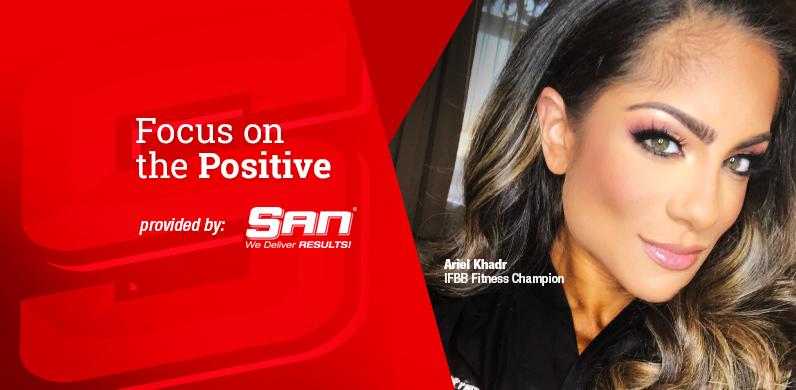 Ariel Khadr Says: Focus on the Positive via SAN