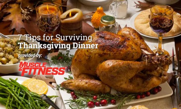 7 Tips for Surviving Thanksgiving Dinner via Muscle & Fitness