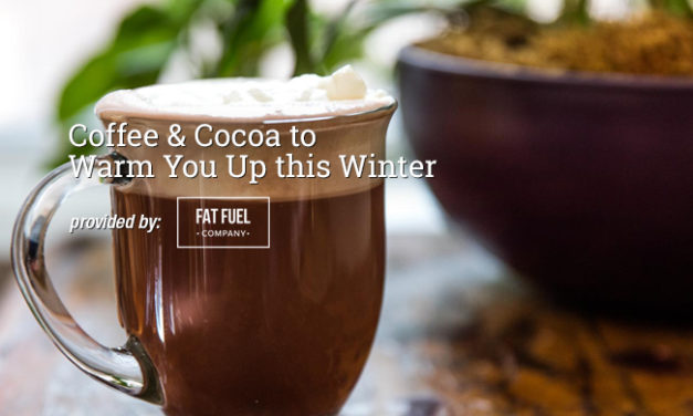 Coffee & Cocoa to Warm You Up this Winter via FatFuel