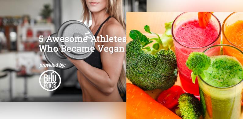 5 Awesome Athletes Who Became Vegan via Bhu Foods