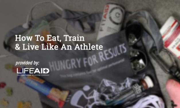 How To Eat, Train & Live Like An Athlete via LifeAid