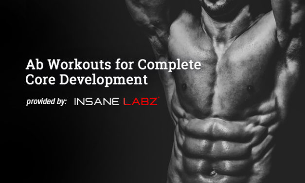 Ab Workouts for Complete Core Development via Insane Labz