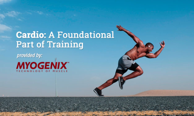 Cardio: A Foundational Part of Training via Myogenix
