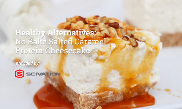 Healthy Alternatives: No Bake Salted Caramel Protein Cheesecake via Scivation