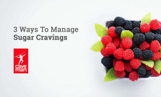 3 Ways To Manage Sugar Cravings via Caveman