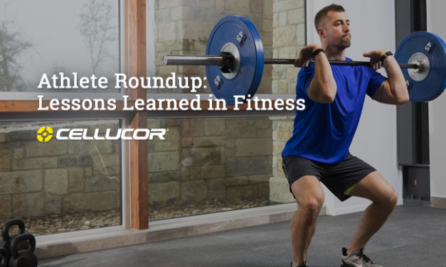 Athlete Roundup: Lessons Learned in Fitness via Cellucor