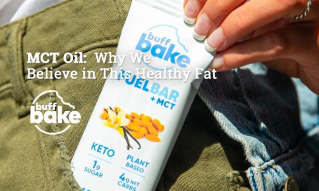 MCT Oil:  Why We Believe in This Healthy Fat via Buff Bake