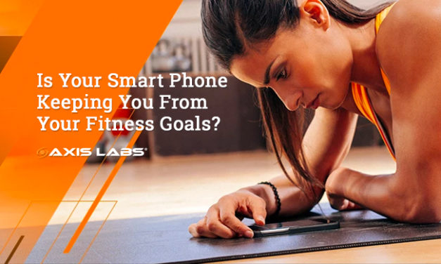 Is Your Smartphone Keeping You From Hitting Your Fitness Goals via Axis Labs