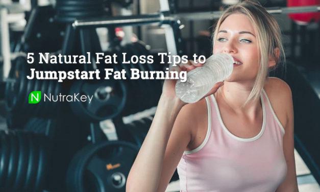 5 Natural Fat Loss Tips to Jumpstart Fat Burning via Nutrakey