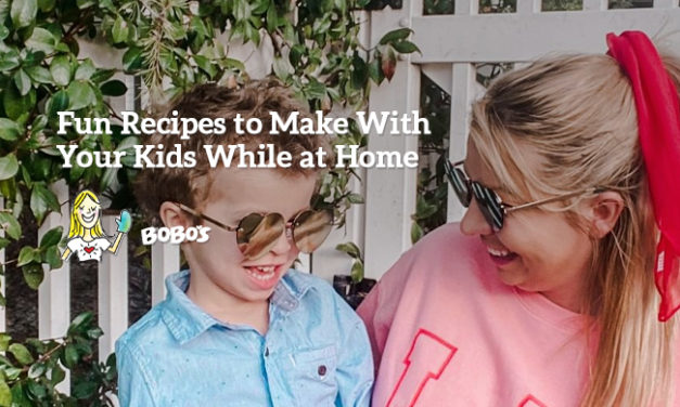 Fun Recipes to Make With Your Kids While at Home via Bobo's
