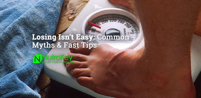 Losing Weight Isn't Easy: Common Myths & Fast Tips via Nutrakey