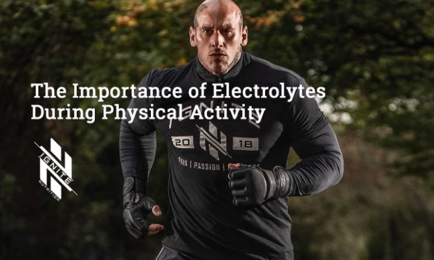 The Importance of Electrolytes During Physical Activity via Ignite Nutrition