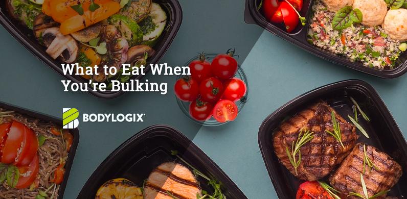 What to Eat When You're Bulking via Bodylogix