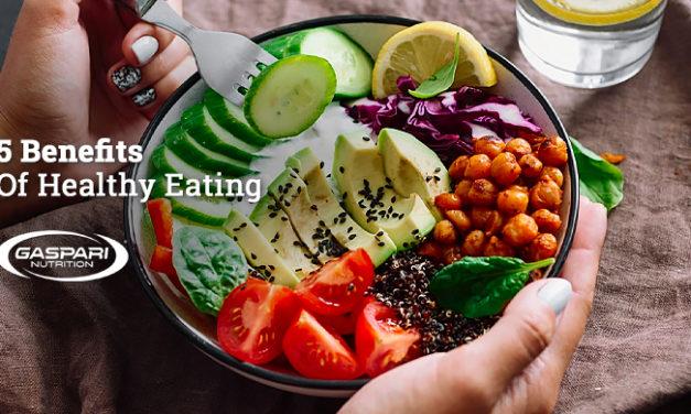 5 Benefits of Healthy Eating via Gaspari