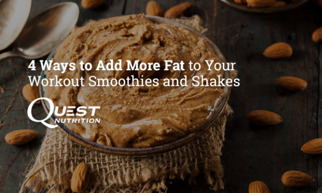 4 Ways to Add More Fat to Your Workout Smoothies and Shakes