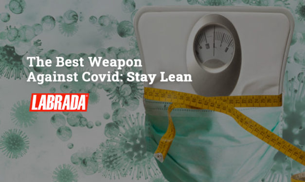 The Best Weapon Against Covid: Stay Lean via Labrada