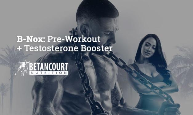 B-Nox: Pre-Workout + Testosterone Booster via Betancourt