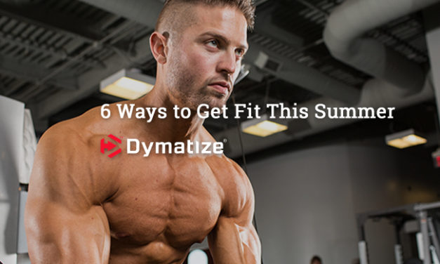 6 Ways to Get Fit This Summer via Dymatize