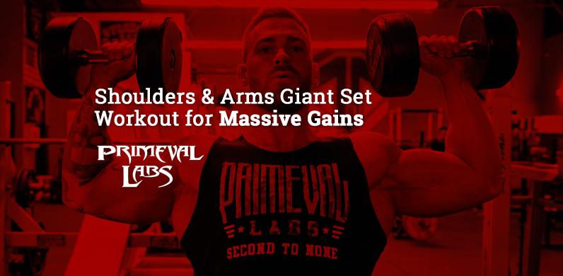 Shoulders & Arms Giant Set Workout for Massive Gains via Primeval Labs
