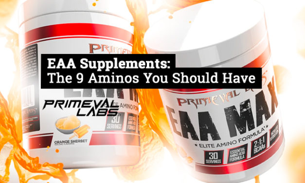 EAA Supplements: The 9 Aminos You Should Have via Primeval Labs