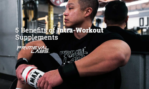 5 Benefits of Intra Workout Supplements via Primeval Labs